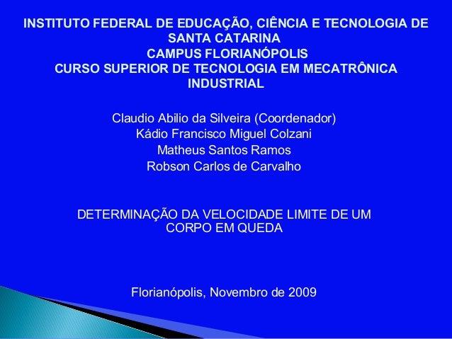 INSTITUTO FEDERAL DE EDUCAÇÃO, CIÊNCIA E TECNOLOGIA DE                   SANTA CATARINA                CAMPUS FLORIANÓPOLI...