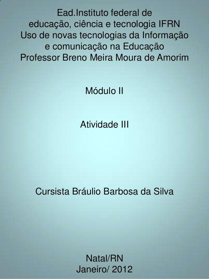 Ead.Instituto federal de  educação, ciência e tecnologia IFRNUso de novas tecnologias da Informação      e comunicação na ...
