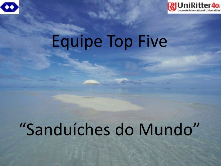 "Equipe Top Five""Sanduíches do Mundo""<br />"