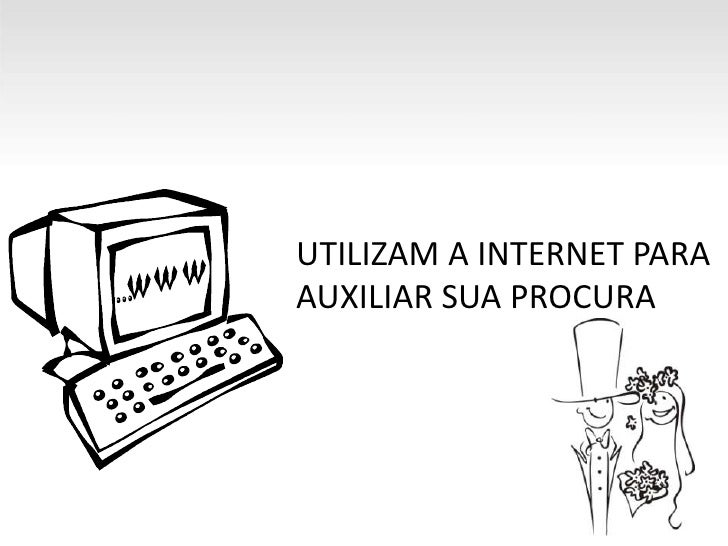 UTILIZAM A INTERNET PARA<br />AUXILIAR SUA PROCURA<br />