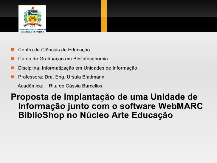 <ul><li>Centro de Ciências de Educação </li></ul><ul><li>Curso de Graduação em Biblioteconomia </li></ul><ul><li>Disciplin...