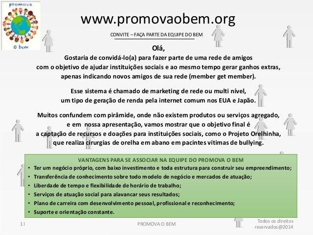 www.promovaobem.org CONVITE – FAÇA PARTE DA EQUIPE DO BEM  Olá, Gostaria de convidá-lo(a) para fazer parte de uma rede de ...