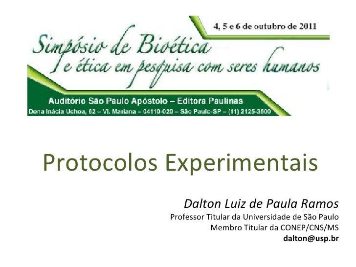 Dalton Luiz de Paula Ramos Professor Titular da Universidade de São Paulo Membro Titular da CONEP/CNS/MS [email_address] P...