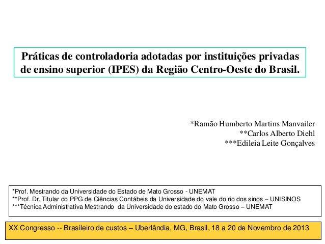 Práticas de controladoria adotadas por instituições privadas de ensino superior (IPES) da Região Centro-Oeste do Brasil.  ...