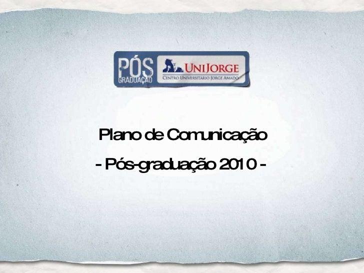 Plano de Comunicação - Pós-graduação 2010 -