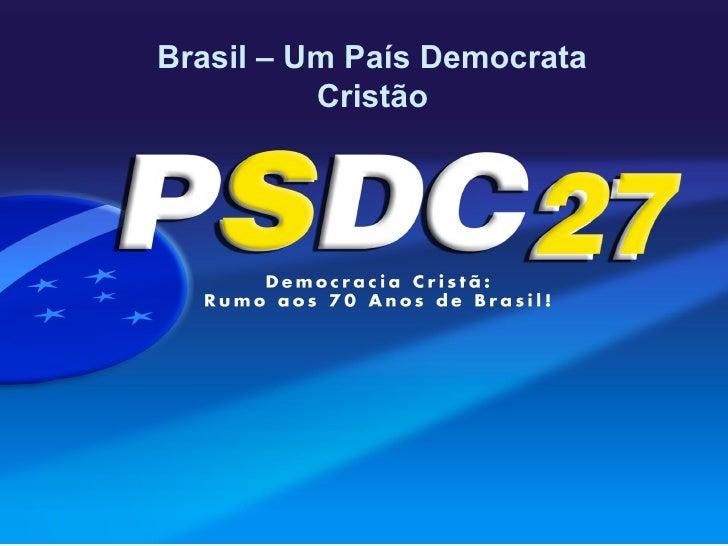 Brasil – Um País Democrata          Cristão