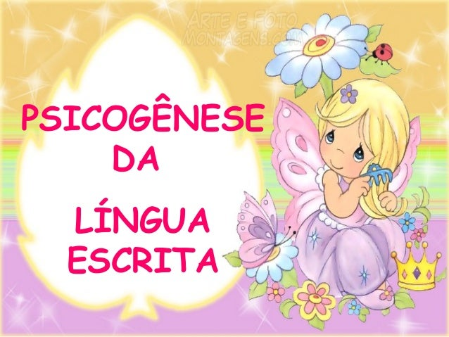 PSICOGÊNESE DA LÍNGUA ESCRITA