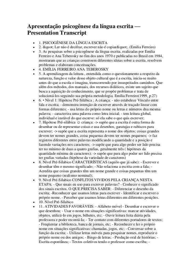 """Apresentação psicogênese da língua escrita —Presentation Transcript    1. PSICOGÊNESE DA LÍNGUA ESCRITA    2. """" Ler n..."""