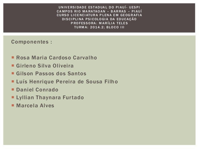 Componentes :  Rosa Maria Cardoso Carvalho  Girleno Silva Oliveira  Gilson Passos dos Santos  Luís Henrique Pereira de...