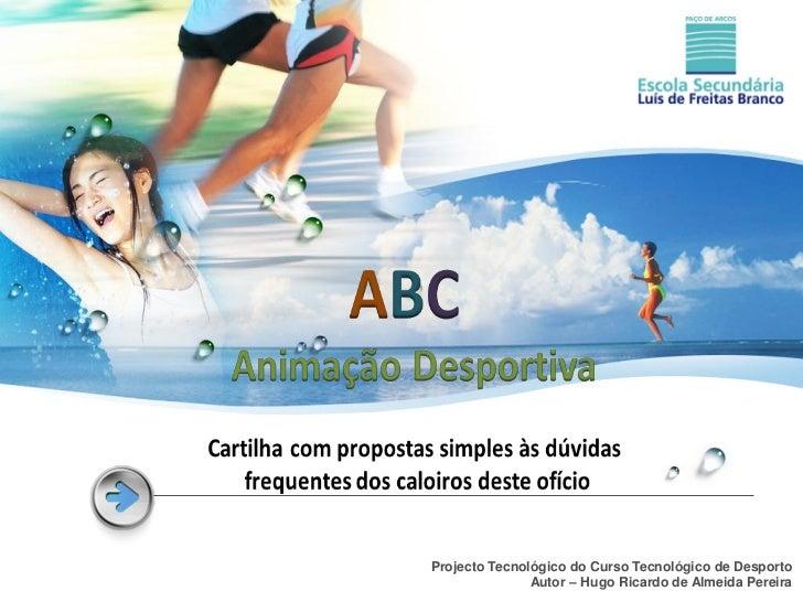 Projecto Tecnológico do Curso Tecnológico de Desporto               Autor – Hugo Ricardo de Almeida Pereira