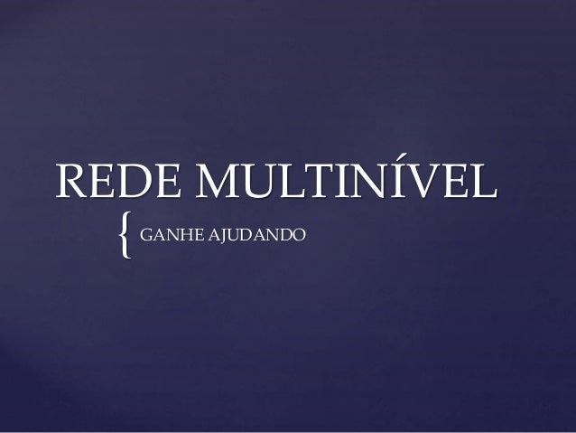 { REDE MULTINÍVEL GANHE AJUDANDO