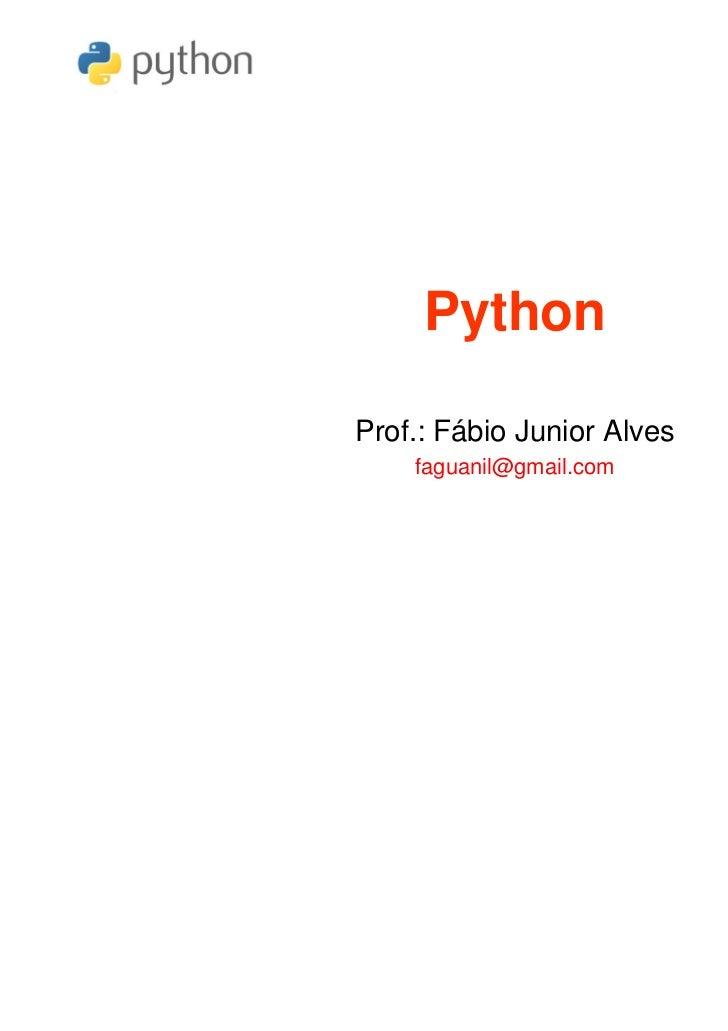 PythonProf.: Fábio Junior Alves    faguanil@gmail.com