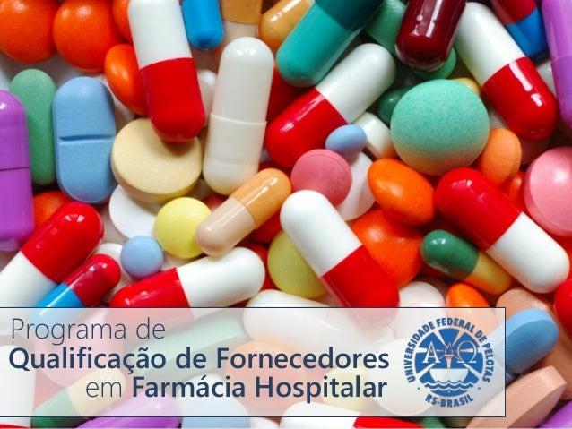 Qualificação de Fornecedores Programa de em Farmácia Hospitalar 1