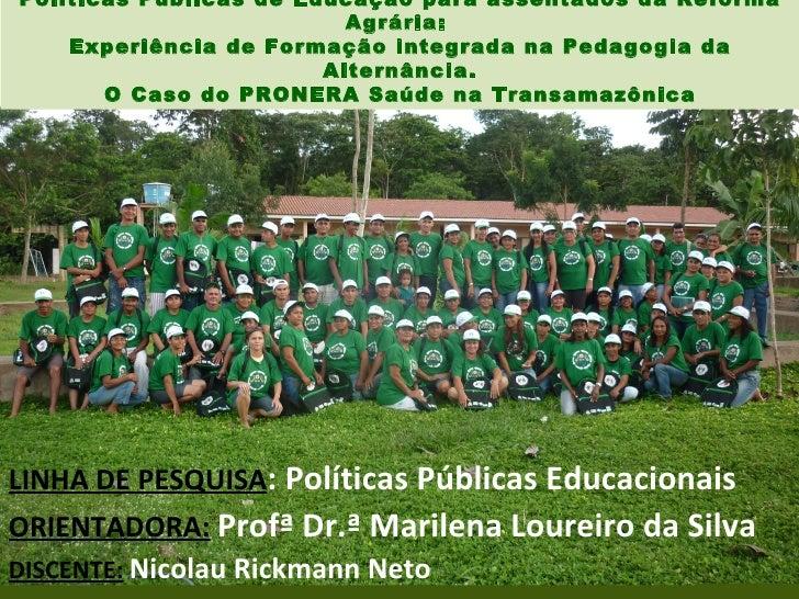 Políticas Públicas de Educação para assentados da Reforma                          Agrária:    Experiência de Formação int...