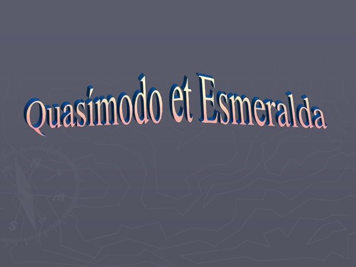 Quasímodo et Esmeralda<br />