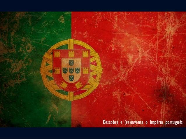 Descobre e (re)inventa o Império português