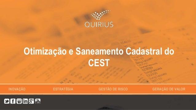 INOVAÇÃO ESTRATÉGIA GESTÃO DE RISCO GERAÇÃO DE VALOR Otimização e Saneamento Cadastral do CEST