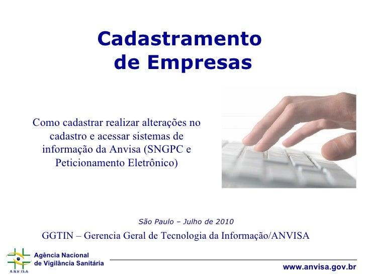 Cadastramento  de Empresas Como cadastrar realizar alterações no cadastro e acessar sistemas de informação da Anvisa (SNGP...