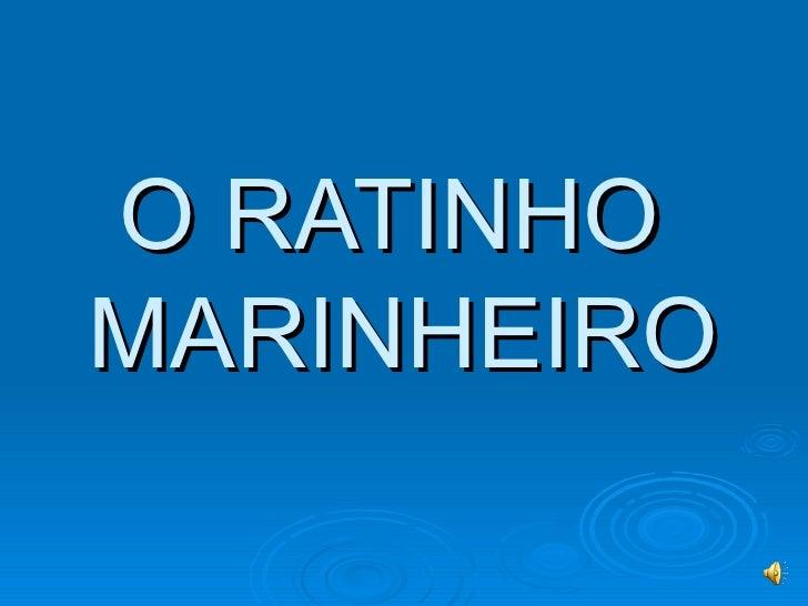 O RATINHOMARINHEIRO