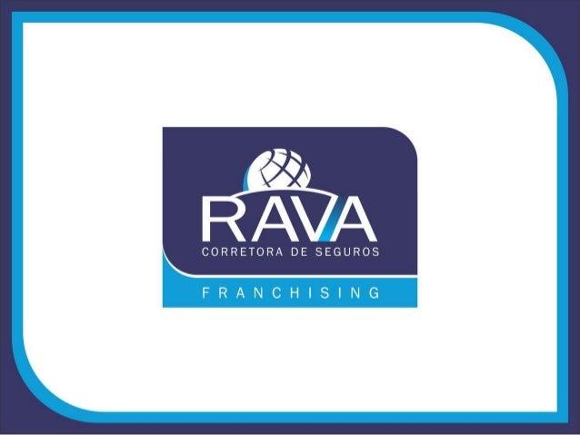 Empreenda em uma das áreas mais rentáveis e que mais cresce no Brasil. A RAVA CORRETORA DE SEGUROS oferece grandes diferen...