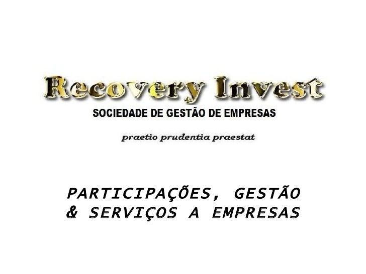 PARTICIPAÇÕES, GESTÃO& SERVIÇOS A EMPRESAS