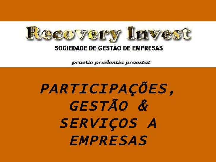 PARTICIPAÇÕES,   GESTÃO &  SERVIÇOS A   EMPRESAS
