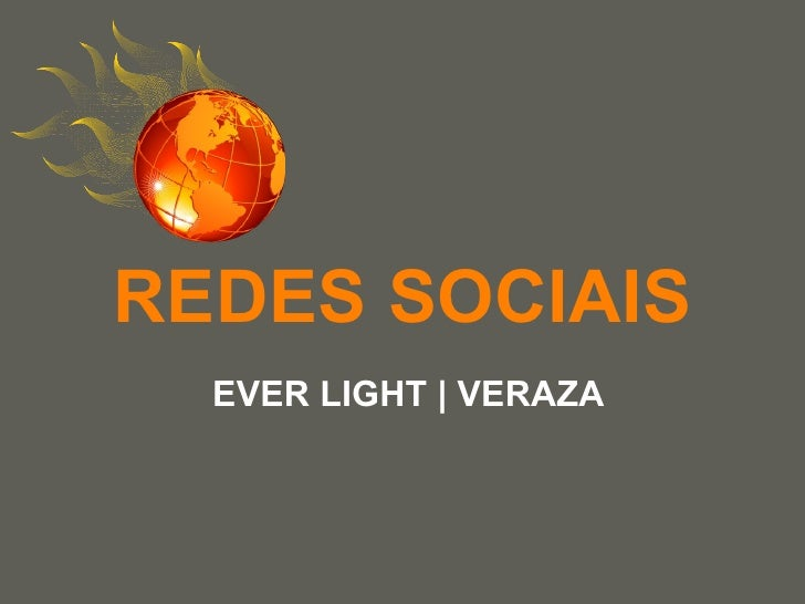 REDES SOCIAIS  EVER LIGHT | VERAZA                        your name
