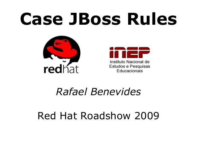Case JBoss Rules Rafael Benevides Red Hat Roadshow 2009