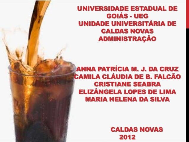UNIVERSIDADE ESTADUAL DE       GOIÁS - UEGUNIDADE UNIVERSITÁRIA DE      CALDAS NOVAS     ADMINISTRAÇÃO ANNA PATRÍCIA M. J....