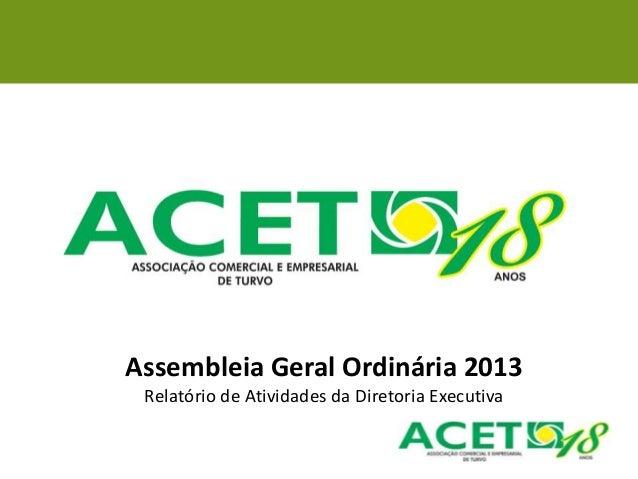 Assembleia Geral Ordinária 2013Relatório de Atividades da Diretoria Executiva