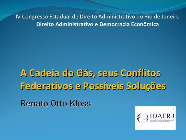IV Congresso Estadual de Direito Administrativo do Rio de Janeiro Direito Administrativo e Democracia Econômica A Cadeia d...