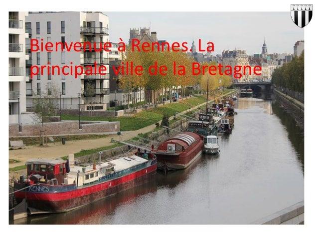 Bienvenue à Rennes. La principale ville de la Bretagne