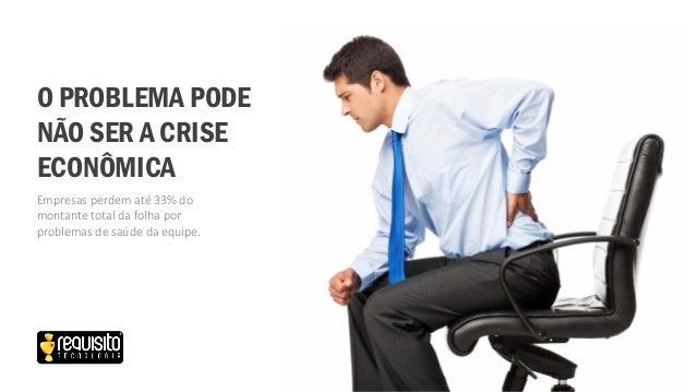 Empresas perdem até 33% do montante total da folha por problemas de saúde da equipe. O PROBLEMA PODE NÃO SER A CRISE ECONÔ...