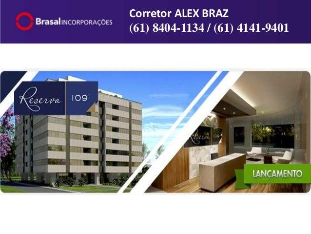 Reserva 109 ICorretor ALEX BRAZ(61) 8404-1134 / (61) 4141-9401