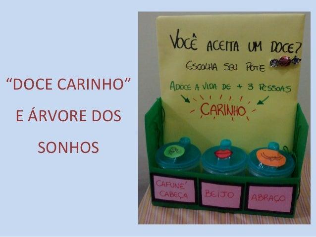 """""""DOCE CARINHO""""  E ÁRVORE DOS  SONHOS"""