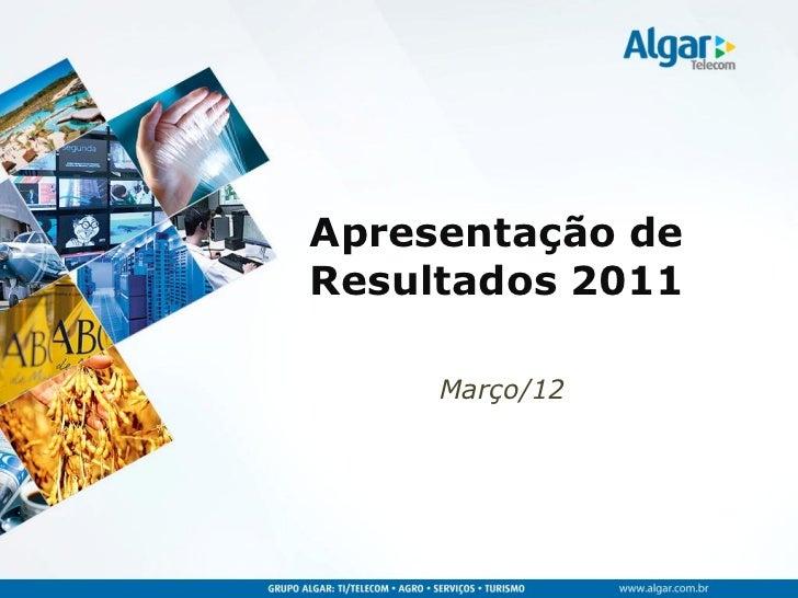 Apresentação deResultados 2011     Março/12