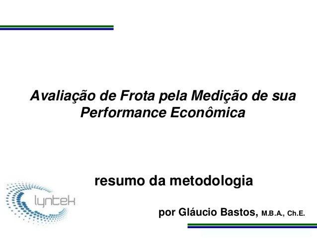 Programa de Atualização Profissional Avaliação de Frota pela Medição de sua Performance Econômica resumo da metodologia po...
