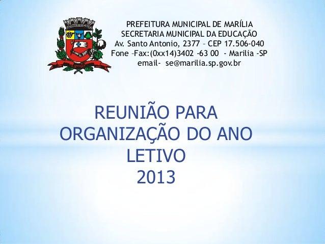 PREFEITURA MUNICIPAL DE MARÍLIA       SECRETARIA MUNICIPAL DA EDUCAÇÃO     Av. Santo Antonio, 2377 – CEP 17.506-040    Fon...