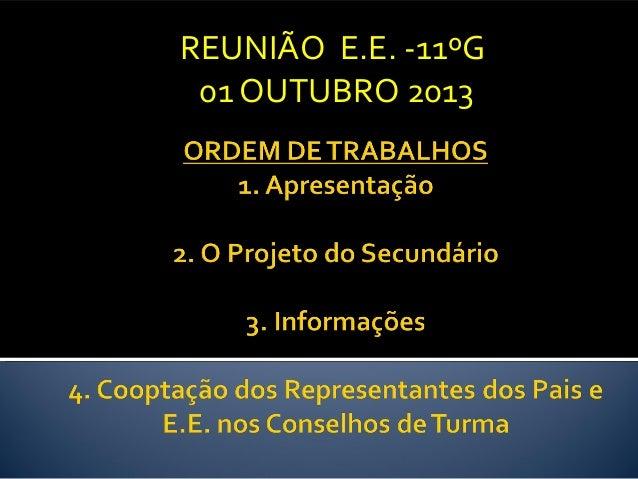 REUNIÃO E.E. -11ºG  01 OUTUBRO 2013