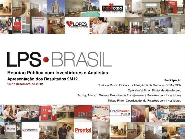 Reunião Pública com Investidores e AnalistasApresentação dos Resultados 9M12                                              ...