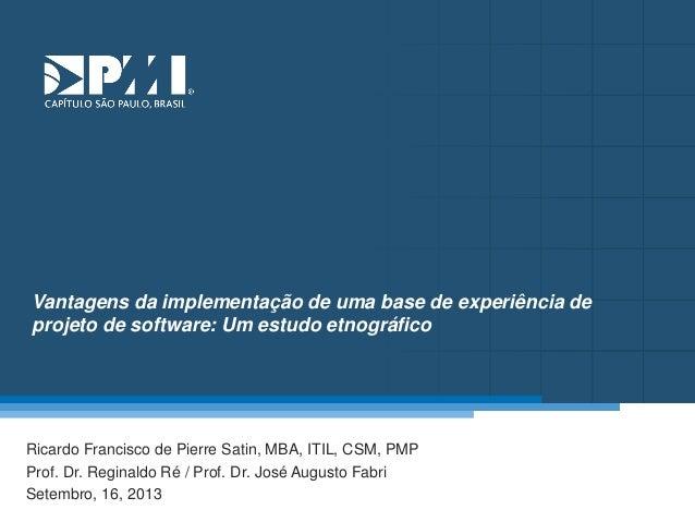 Título do Slide Máximo de 2 linhas Vantagens da implementação de uma base de experiência de projeto de software: Um estudo...