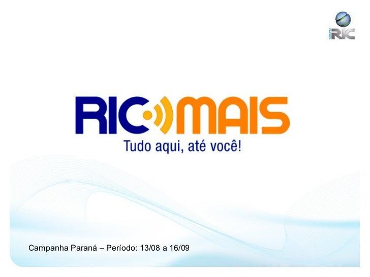Campanha Paraná – Período: 13/08 a 16/09