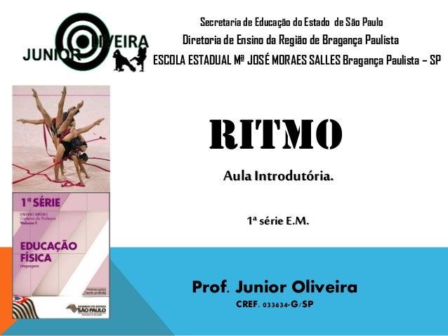 Prof. Junior Oliveira CREF. 033634-G/SP Secretaria de Educação do Estado de São Paulo Diretoria de Ensino da Região de Bra...
