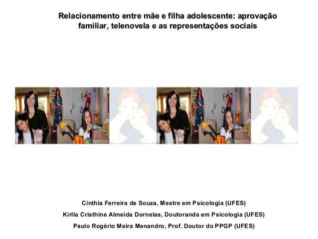 Relacionamento entre mãe e filha adolescente: aprovaçãoRelacionamento entre mãe e filha adolescente: aprovação familiar, t...