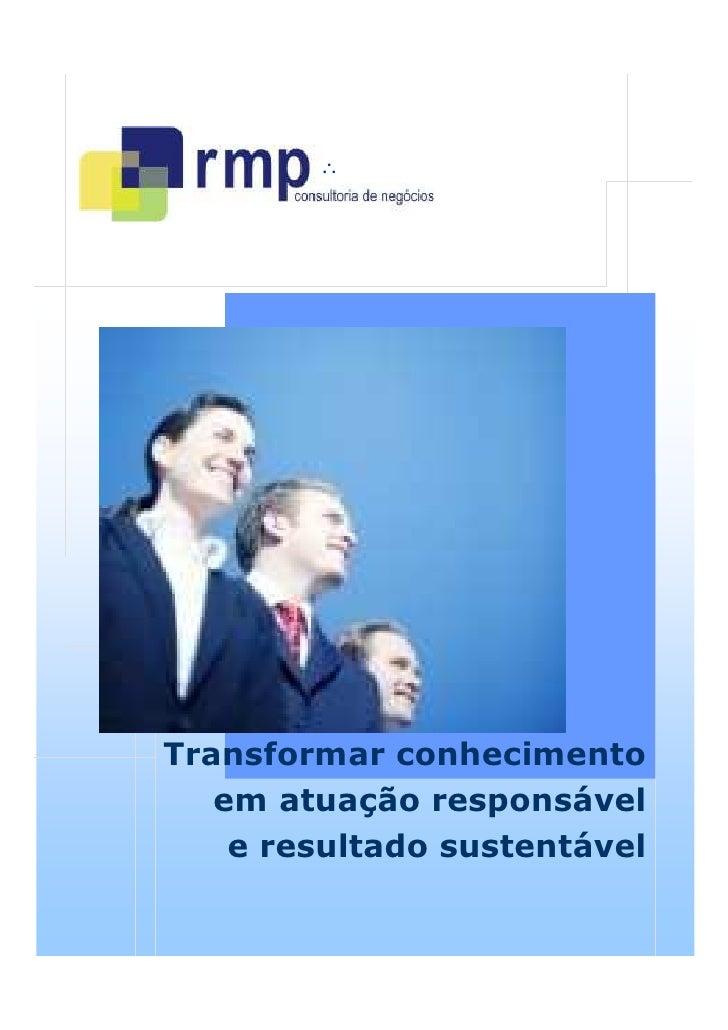 ∴            Planejamento               Metas           Resultados     Transformar conhecimento    em atuação responsável ...