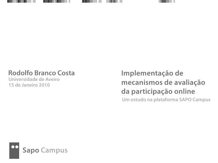 Rodolfo Branco Costa     Implementação de Universidade de Aveiro 15 de Janeiro 2010       mecanismos de avaliação         ...