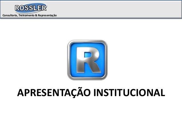 Consultoria, Treinamento & Representação APRESENTAÇÃO INSTITUCIONAL