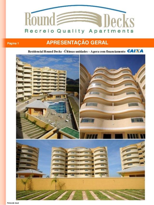 Página 1                     APRESENTAÇÃO GERAL                 Residencial Round Decks –Últimas unidades – Agora com fina...