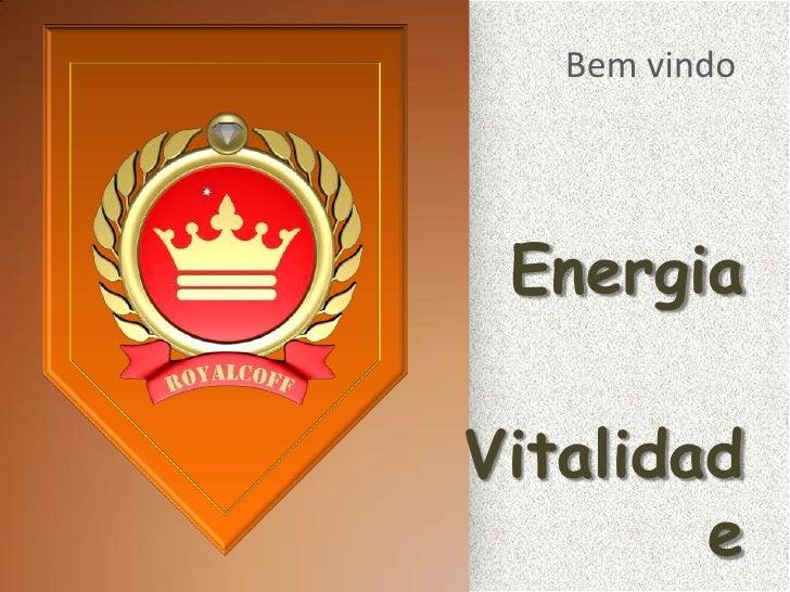 Bem vindo EnergiaVitalidad        e