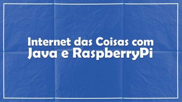 Internet das Coisas com Java e RaspberryPi